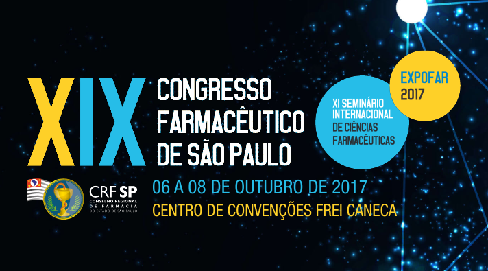 XIX Pharmaceutical Congress of São Paulo, XI International Seminar of Pharmaceutical Sciences and Expofar 2017