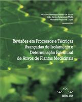 Revisões em processos e técnicas avançadas de isolamento e determinação estrutural de ativos de plantas medicinais.